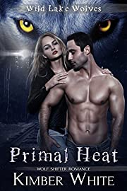 Primal Heat: Wolf Shifter Romance (Wild Lake Wolves Book 3)