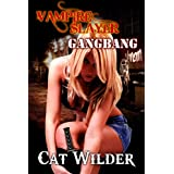Vampire Slayer Gangbang (Light BDSM Paranormal Erotica)by Cat Wilder