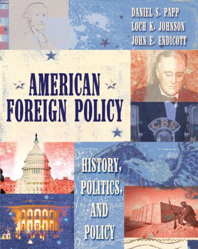 American Foreign Policy:History, Politics, and Policy