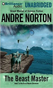 The Beast Master (Beast Master Chronicles) by Andre Norton and Richard J. Brewer
