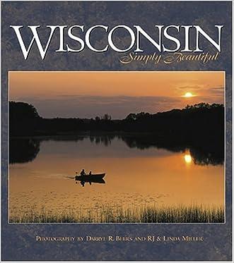Wisconsin Simply Beautiful written by Darryl R. Beers