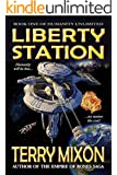 Liberty Station (Book 1 of Humanity Unlimited)