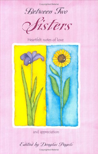 Between Two Sisters: Heartfelt Notes Of Love And Appreciation