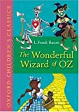 The Wonderful Wizard of Oz: Oxford Children's Classics