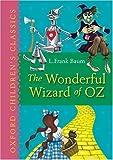 The Wonderful Wizard of Oz: Oxford Children's Classics