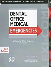 Lexi Comp s Dental Office Medical Emergencies A Manual of Office by Timothy F. Meiller