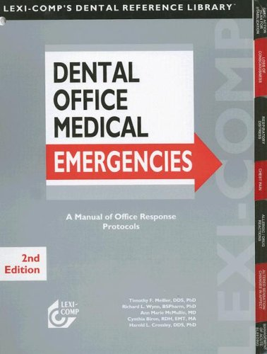 Lexi-Comp's Dental Office Medical Emergencies: A Manual Of Office Response Protocols (Lexi-Comp's Dental Reference Libra