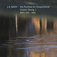 Six Partitas for Harpsichord - Clavier �bung 1, BWV 825-830