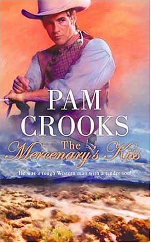 The Mercenary's Kiss (Harlequin Historical Series), PAM CROOKS