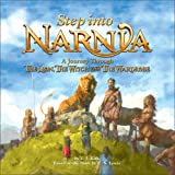 Step into Narnia: A Journey Through The Lion, the Witch and the Wardrobe (Narnia)