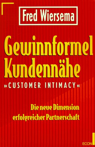 Wiersema Fred, Gewinnformel Kundennähe - Customer Intimacy