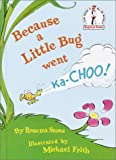 img - for Because a Little Bug Went Ka-Choo book / textbook / text book
