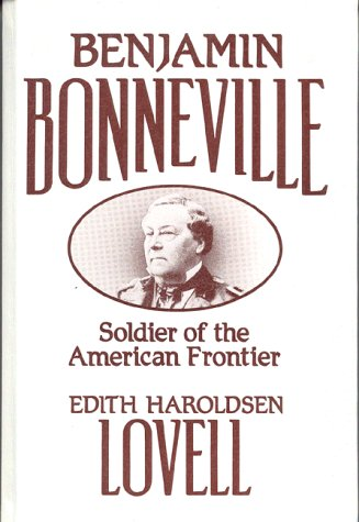 Benjamin Bonneville: Soldier of the American Frontier, EDITH LOVELL