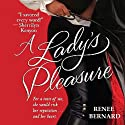 A Lady's Pleasure (       UNABRIDGED) by Renee Bernard Narrated by Michaela James