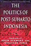 img - for The Politics of Post-Suharto Indonesia book / textbook / text book