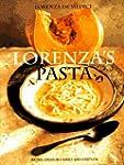 Lorenza's Pasta: 200 Recipes for Fami...