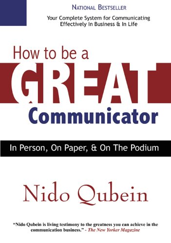 Image for How to Be a Great Communicator: In Person, on Paper, and on the Podium