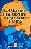 Diagnóstico de nuestro tiempo (Coleccion Popular) (Spanish Edition)