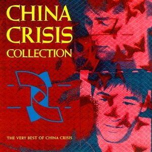 China Crisis - China Crisis Collection  The Very Best Of China Crisis - Zortam Music