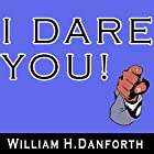 I Dare You! Hörbuch von William H. Danforth Gesprochen von: Jason McCoy