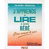 J'apprends � lire � mon b�b� : Lire avant 4 anspar Glenn Doman