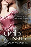 Wild and Unruly (Tales of the Sweet Magnolia)