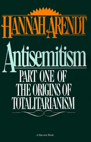 Antisemitism: Part One of The Origins of Totalitarianism, HANNAH ARENDT