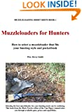 Muzzleloaders for Hunters (Book 1)