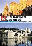echange, troc Des racines et des ailes : Avignon