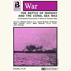 W3 The Battle of Midway (Dramatised) | [Kenneth Allen]
