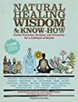 Natural Healing Wisdom & Know How: Us...
