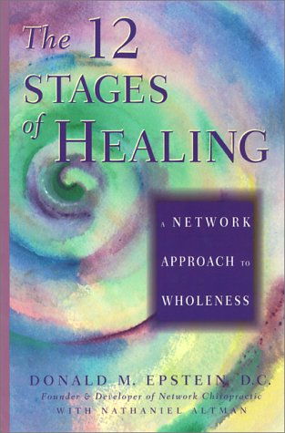 12 Stages of Healing : A Network Approach to Wholeness, DONALD M. EPSTEIN, NATHANIEL ALTMAN