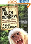 No Touch Monkey and Other Travel Less...