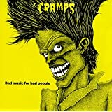 Bad Music For Bad Peoplepar The Cramps