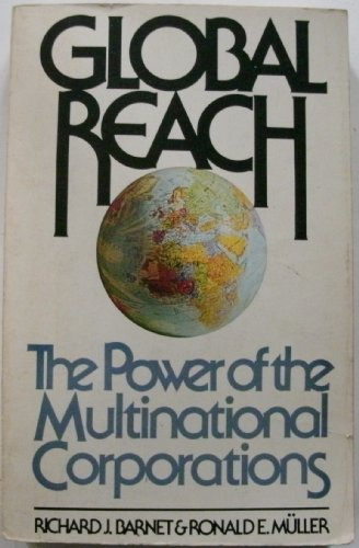 Global Reach: the Power of the Multinational Corporations