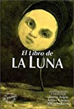 img - for El Libro de La Luna (Spanish Edition) book / textbook / text book