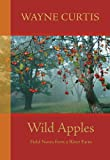 img - for Wild Apples: Field Notes from a River Farm book / textbook / text book