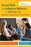 img - for Social Skills and Adaptive Behavior in Learners with Autism Spectrum Disorders book / textbook / text book
