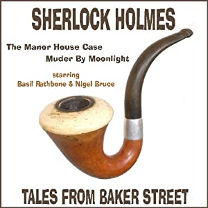Sherlock Holmes: The Manor House Case & Murder By Moonlight | [Arthur Conan Doyle]