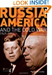 Russia, America and the Cold War: 194...
