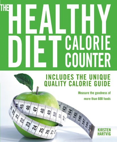 Image for The Healthy Diet Calorie Counter: Includes the Unique Quality Calorie Guide*Measure the Goodness of More Than 600 Foods