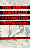The Great Dinosaur Extinction Controversy (Helix Books)