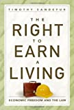 img - for The Right to Earn a Living: Economic Freedom and the Law book / textbook / text book