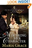 Mistaking Her Character: A Pride and Prejudice Variation (The Queen of Rosings Park Book 1)