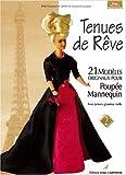 echange, troc Mick Fouriscot, Catherine Coutant-Caussanel - Tenues de rêve, tome 2 : 21 modèles originaux pour poupée-mannequin