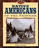 Native Americans of the Frontier (Frontier Land)