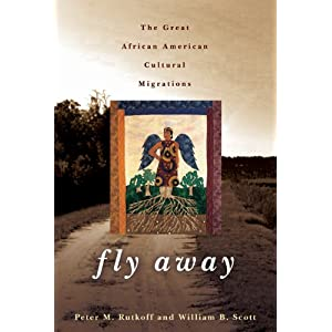Fly Away The Great African American Cultural Migrations