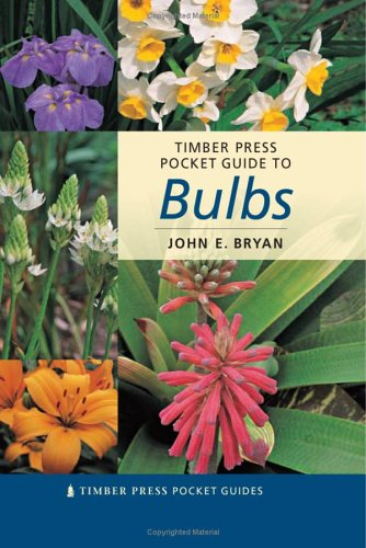 Timber Press Pocket Guide to Bulbs (Timber Press Pocket Guides)