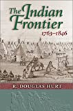 img - for The Indian Frontier: 1763-1846 (Histories of the American Frontier) book / textbook / text book
