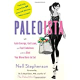 Paleoista: Gain Energy, Get Lean, and Feel Fabulous With the Diet You Were Born to Eat ~ Nell Stephenson